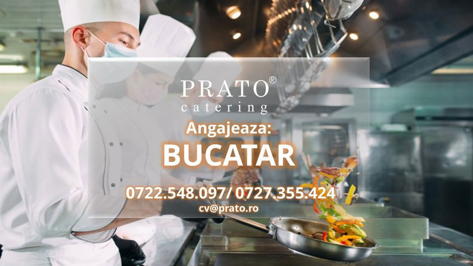 Prato Catering - Angajam bucatar cu experienta